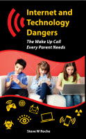 Internet and Technology Dangers by Steve W Roche